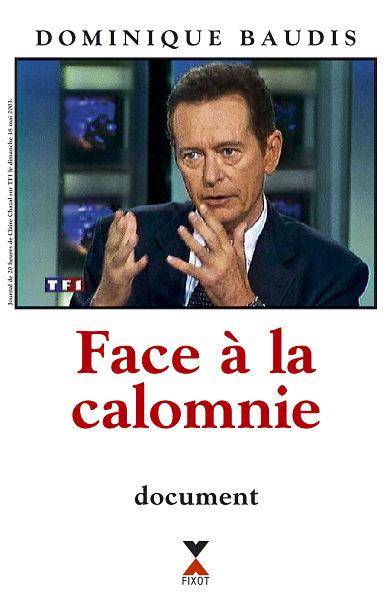 Face à la calomnie - Dominique Baudis
