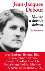 Ma vie à dormir debout - Jean-Jacques Debout