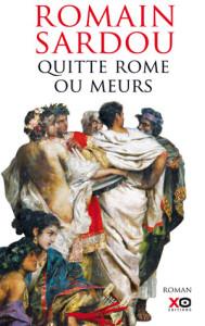 Quitte Rome ou meurs - Romain Sardou