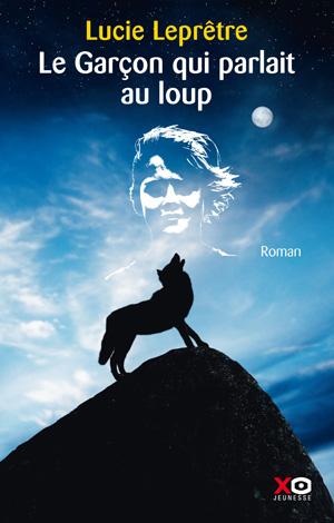 La garçon qui parlait au loup - Lucie Leprêtre