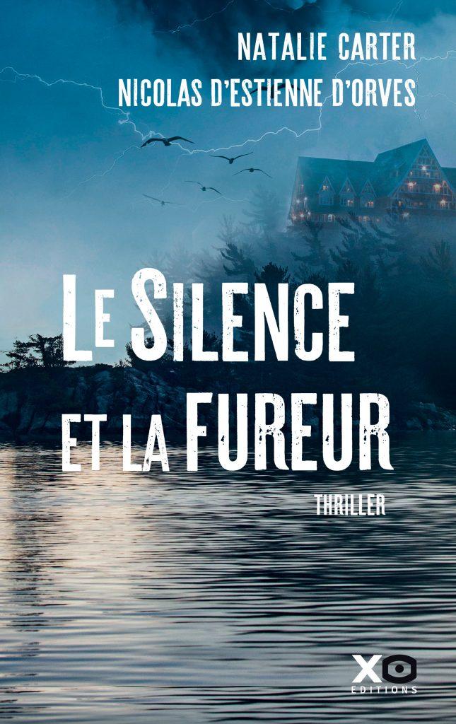 Couverture du thriller psychologique Le silence et la fureur de Natalie Carter et Nicolas d'Estienne d'Orves