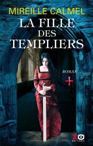 Couverture du roman historique La fille des templiers tome 1 de Mireille Calmel