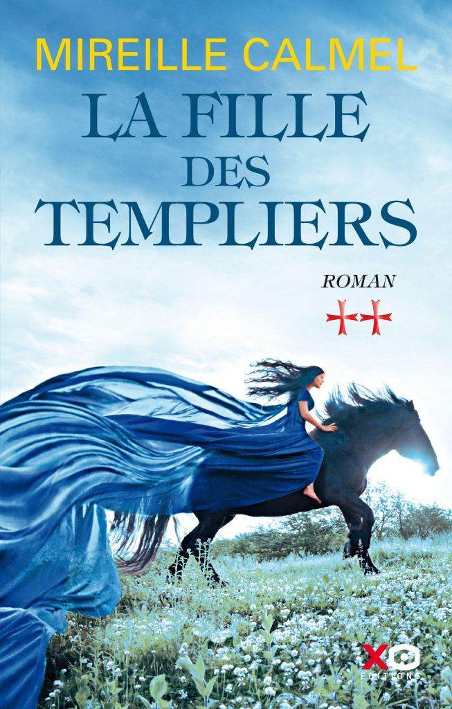 Mireille Calmel - La Fille des Templiers T2