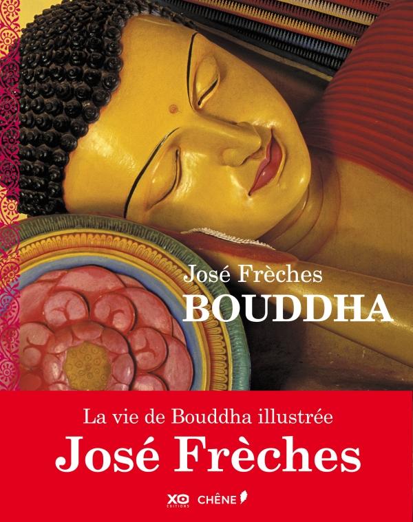 Bouddha - José Frèches