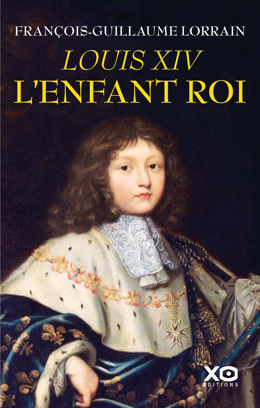 Louis Xiv L Enfant Roi Xo Editions