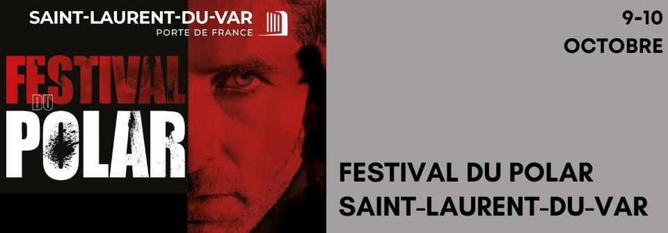 Le Festival du Polar de Saint-Laurent-du-Var